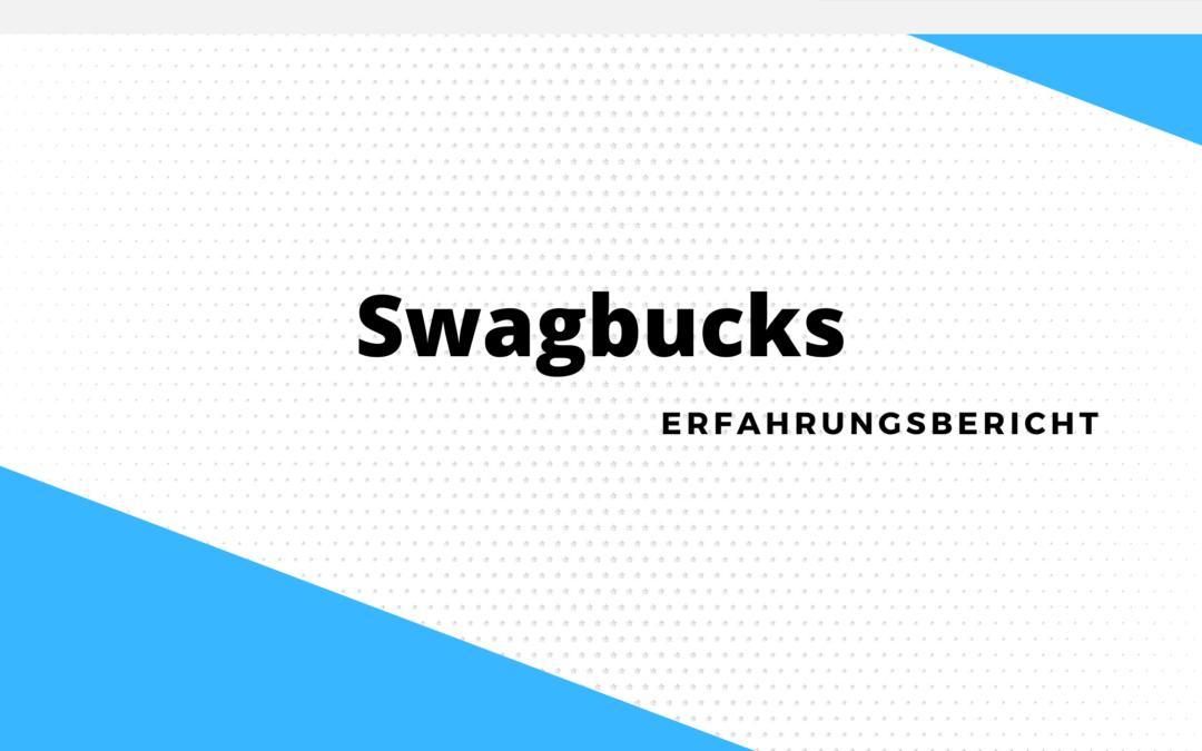 Swagbucks Erfahrung – Das solltest Du wissen